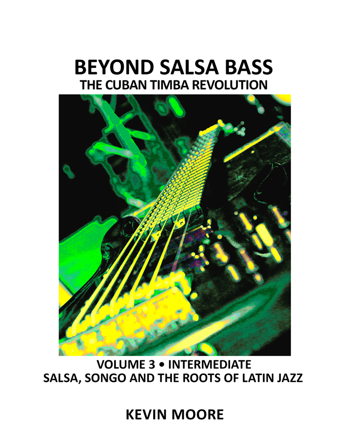 Beyond Salsa Bass, Vol. 3 Salsa, Songo and The Roots of Latin Jazz